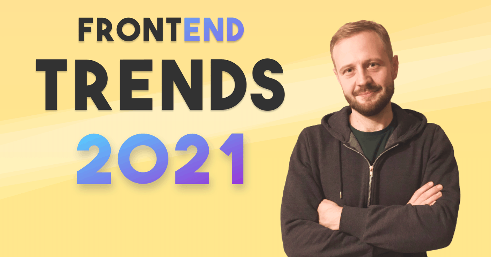 4 Front-End Trends and 1 Loser - 2021 Edition