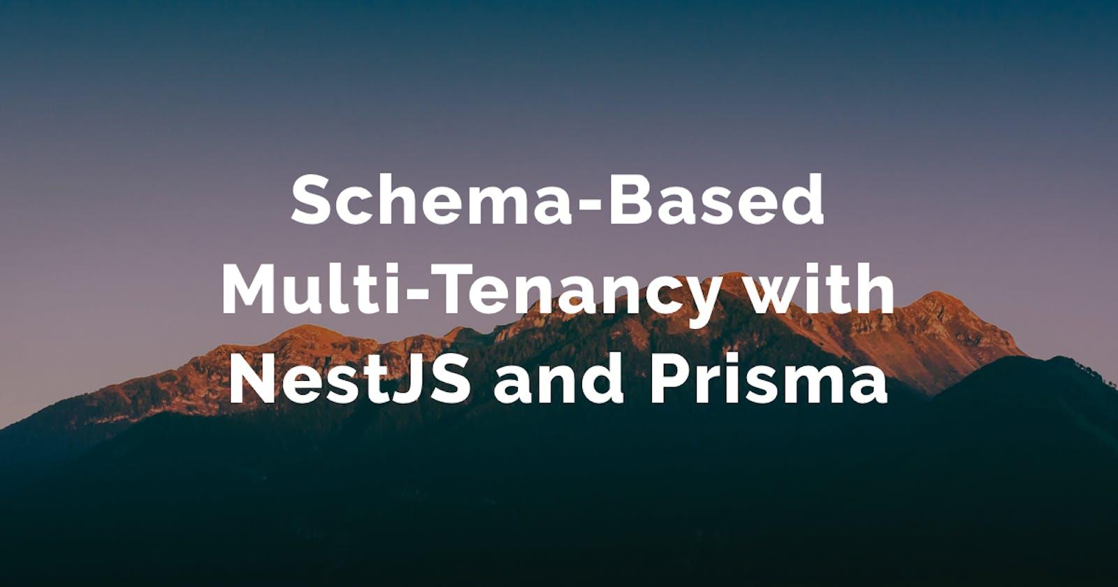 Schema-Based Multi-Tenancy with NestJS and Prisma