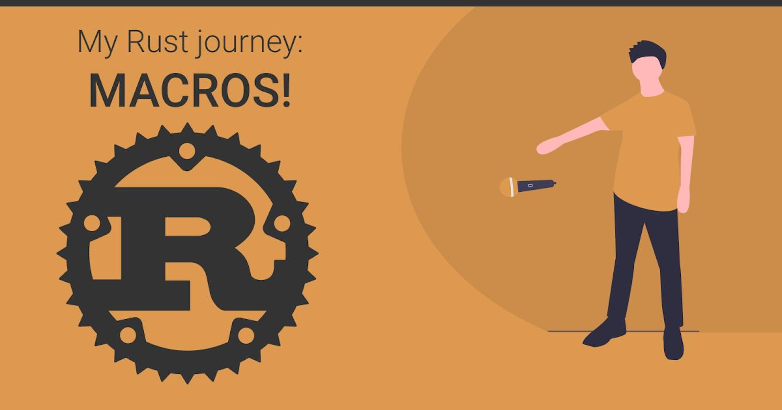 My Rust journey: Macros!