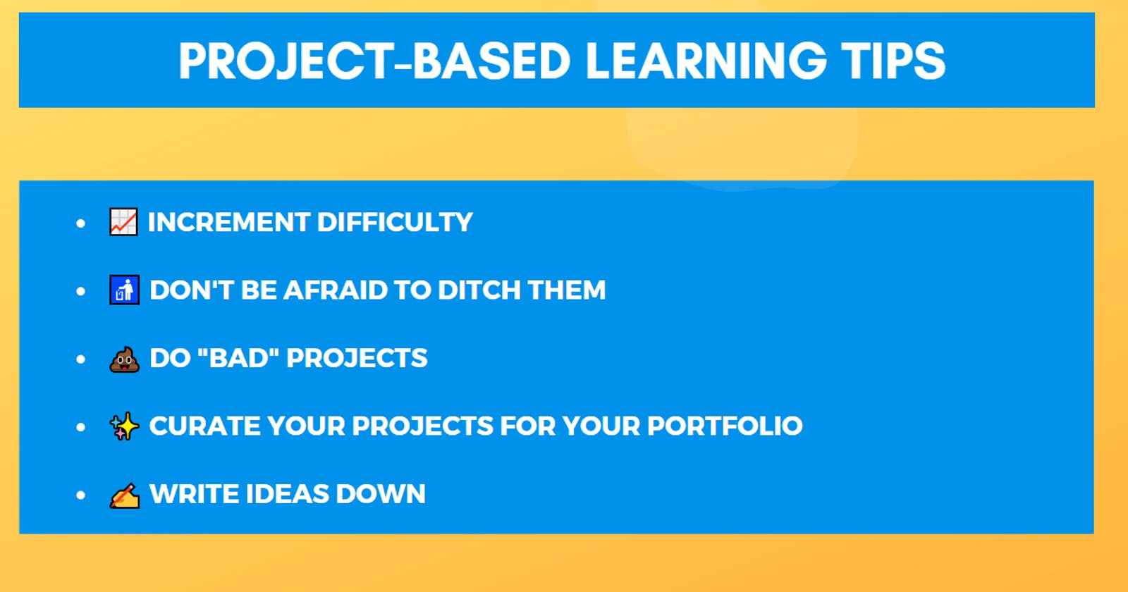 Tips on Learning through Projects