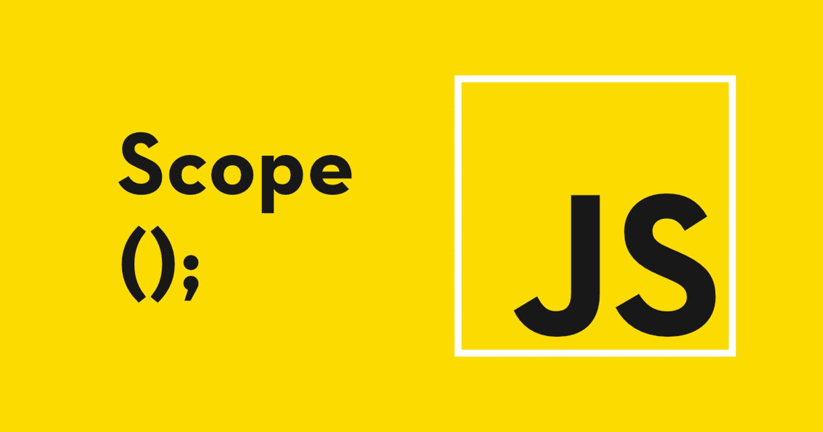 A Simple Explanation of JavaScript Scope