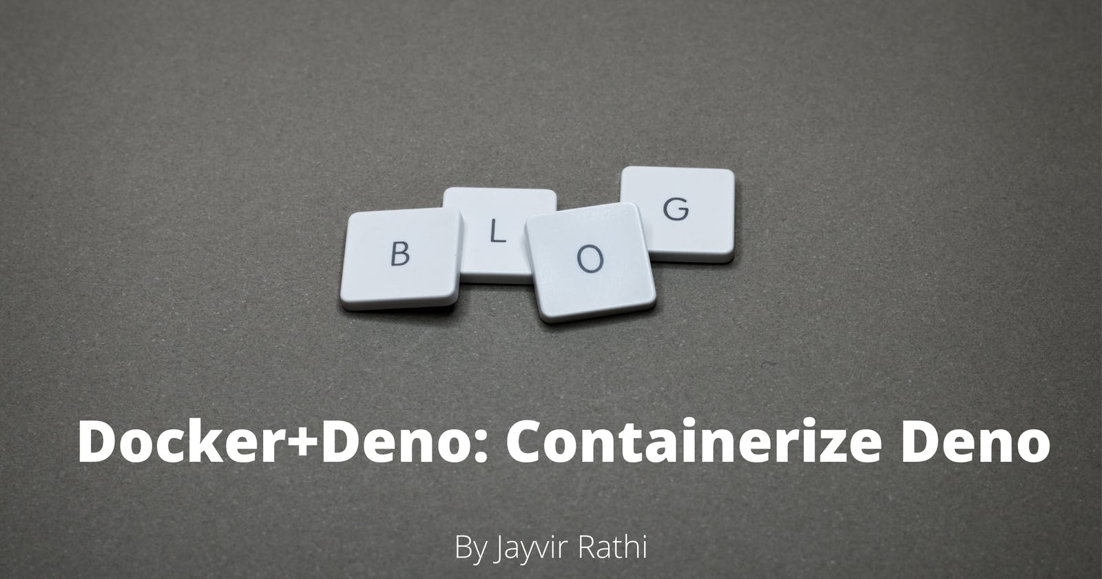 Docker+Deno: Containerize  Deno