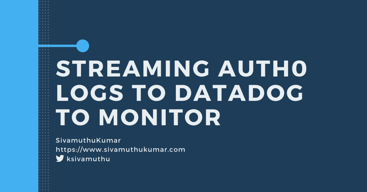 Streaming Auth0 Logs to Datadog to monitor