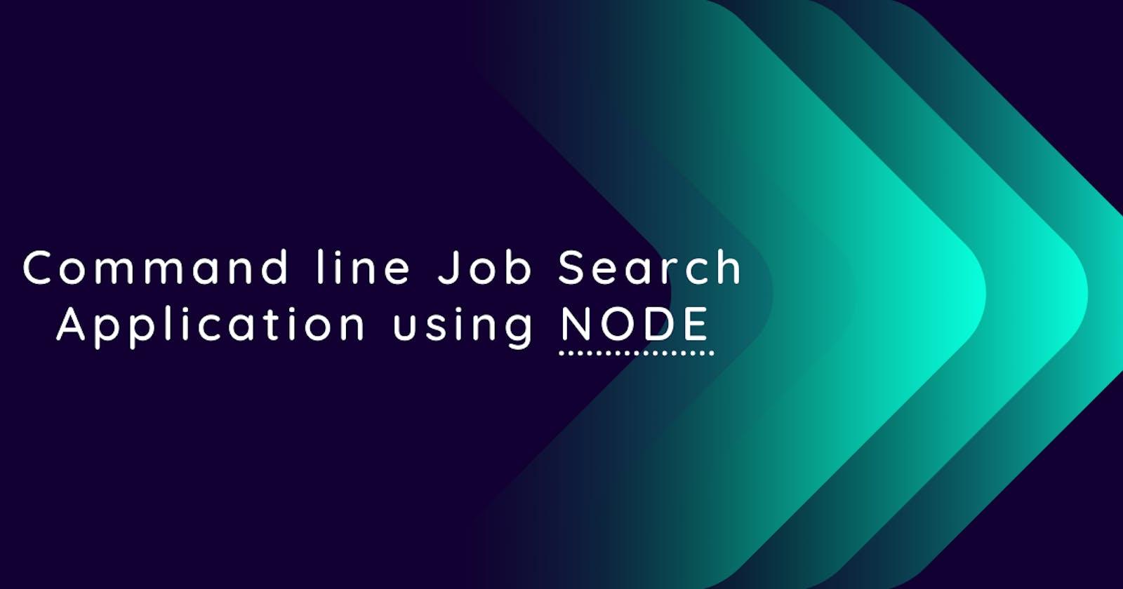 Command Line Job Search Application using Node.js