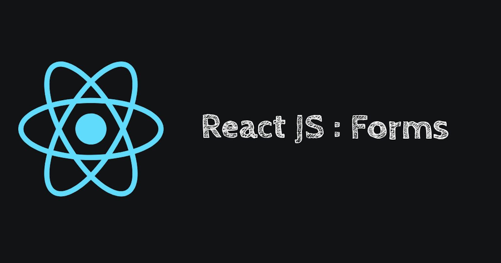 Forms in ReactJS