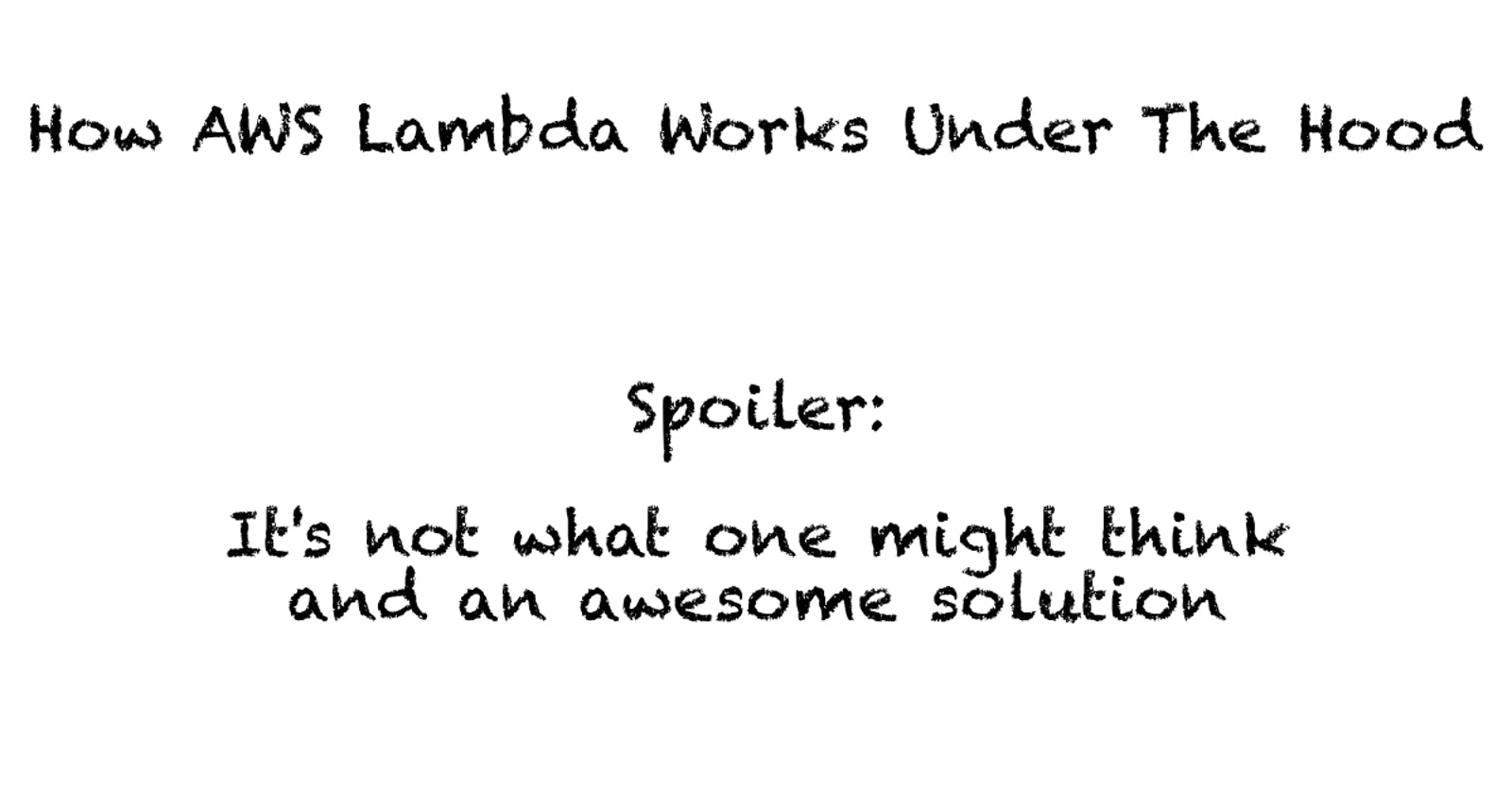 How AWS Lambda Works Under The Hood