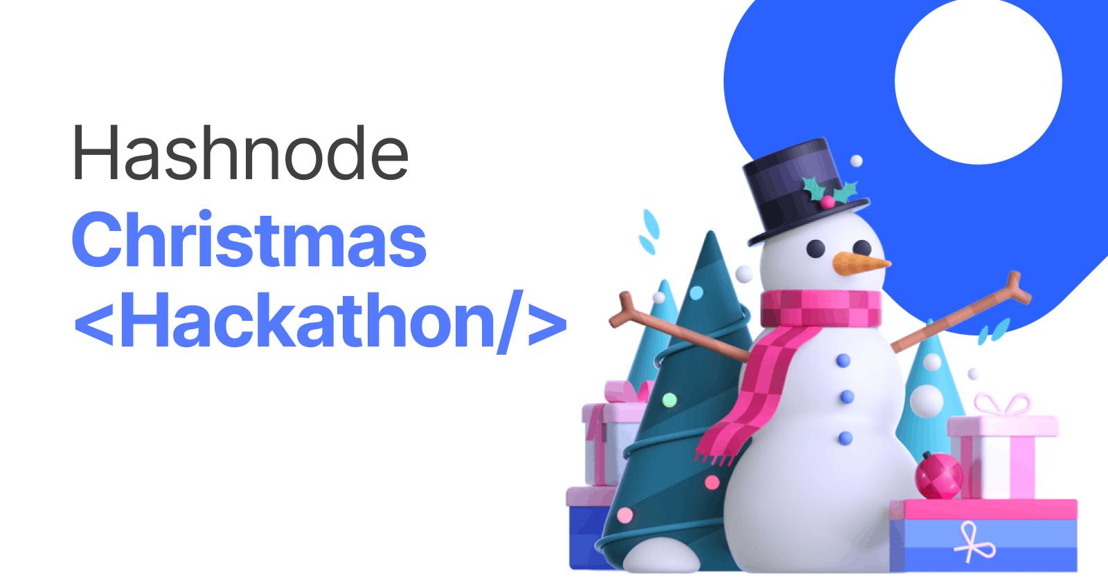 Hashnode Christmas Hackathon!