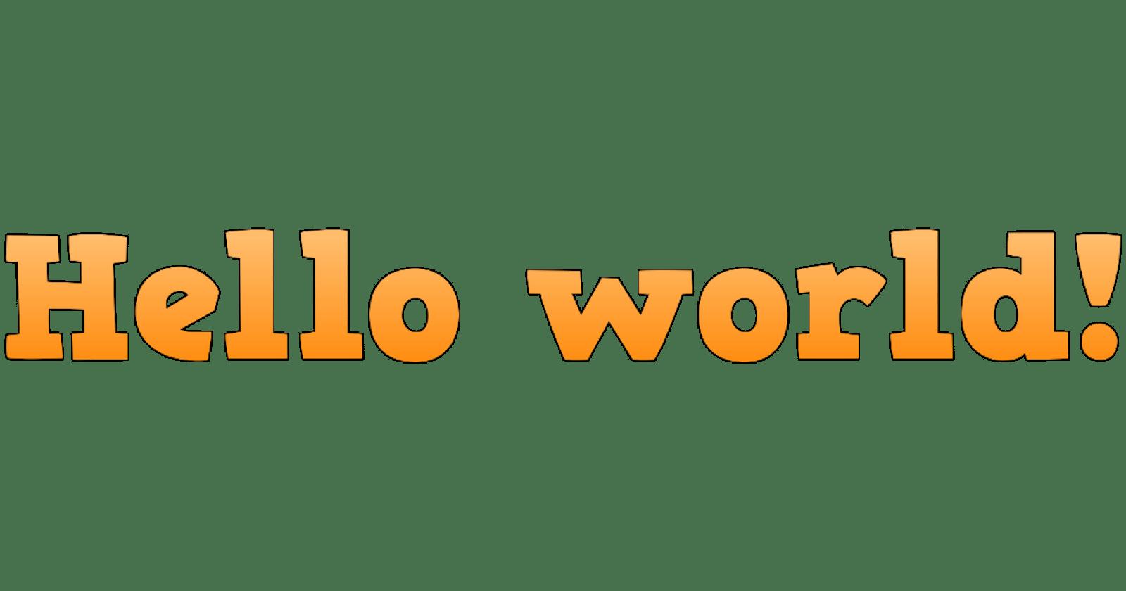 Wondering how 'hello world' started?