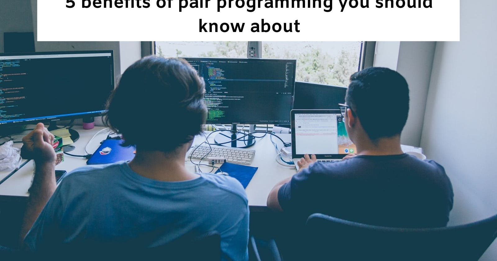 5 benefits of pair programming you should know about