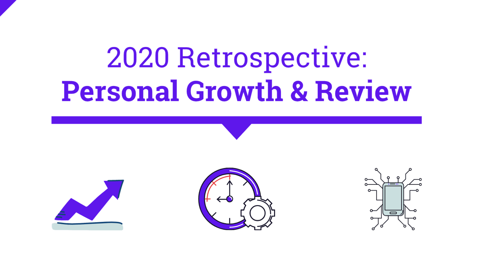 2020 Retrospective: Personal growth and review