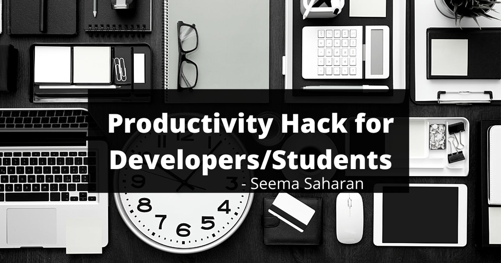 Productivity Hack for Developers/Students