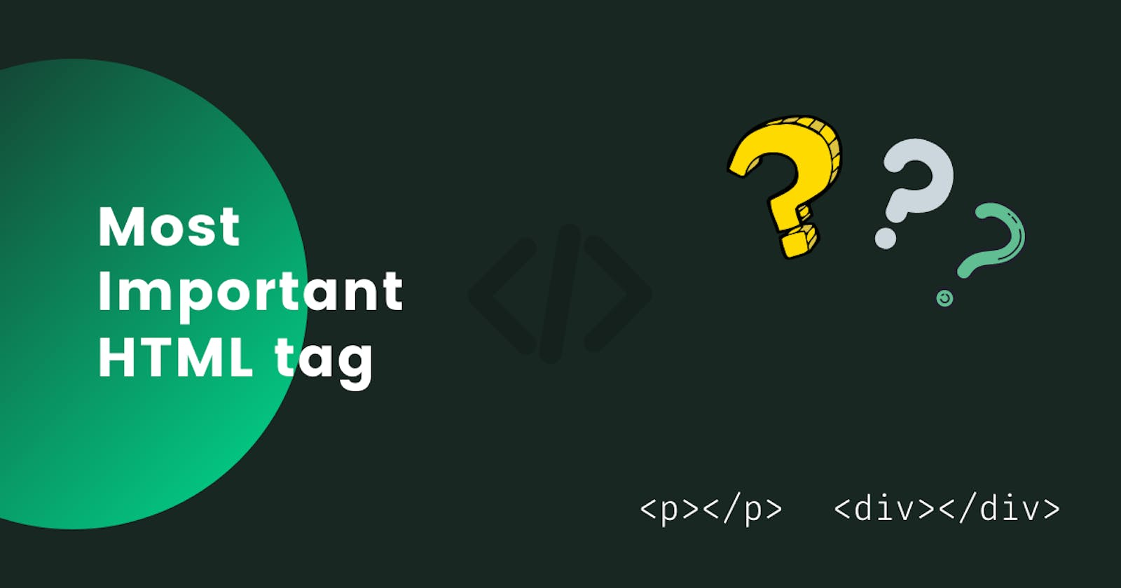 What's the most important HTML tag?