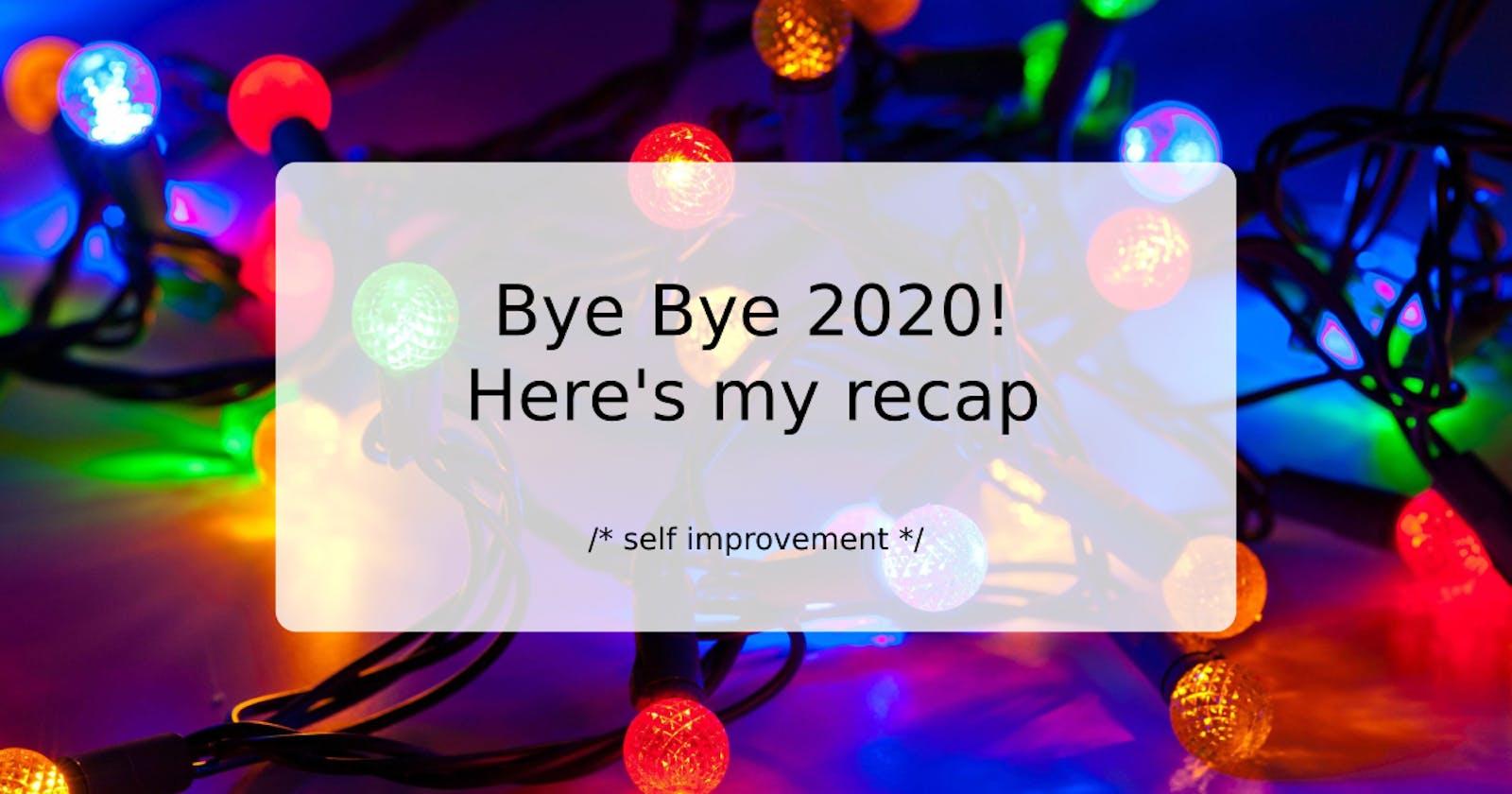 Bye Bye 2020! Here's my recap