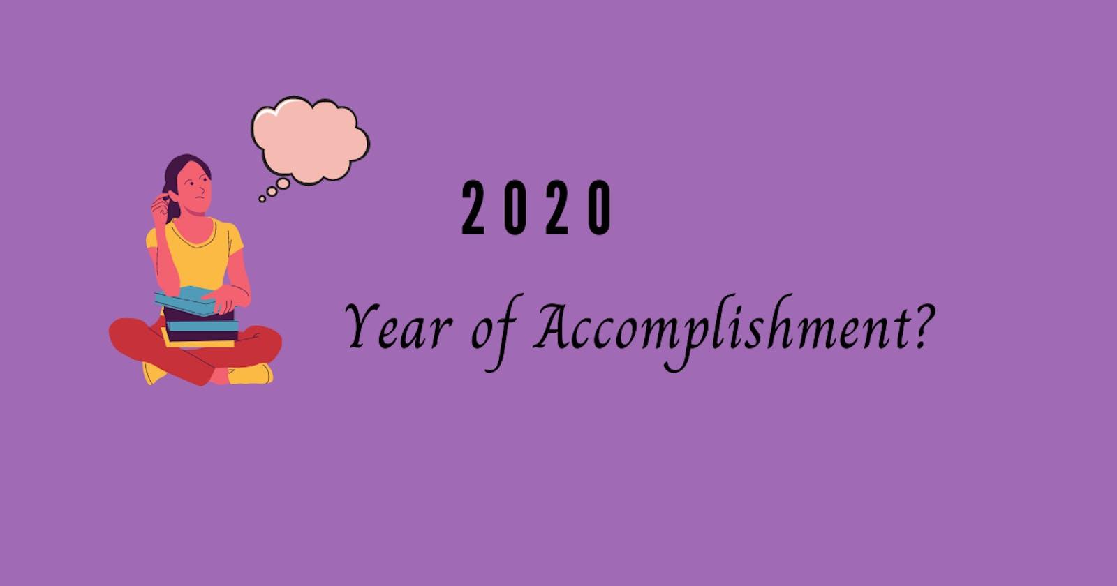 2020....Year of Accomplishment?
