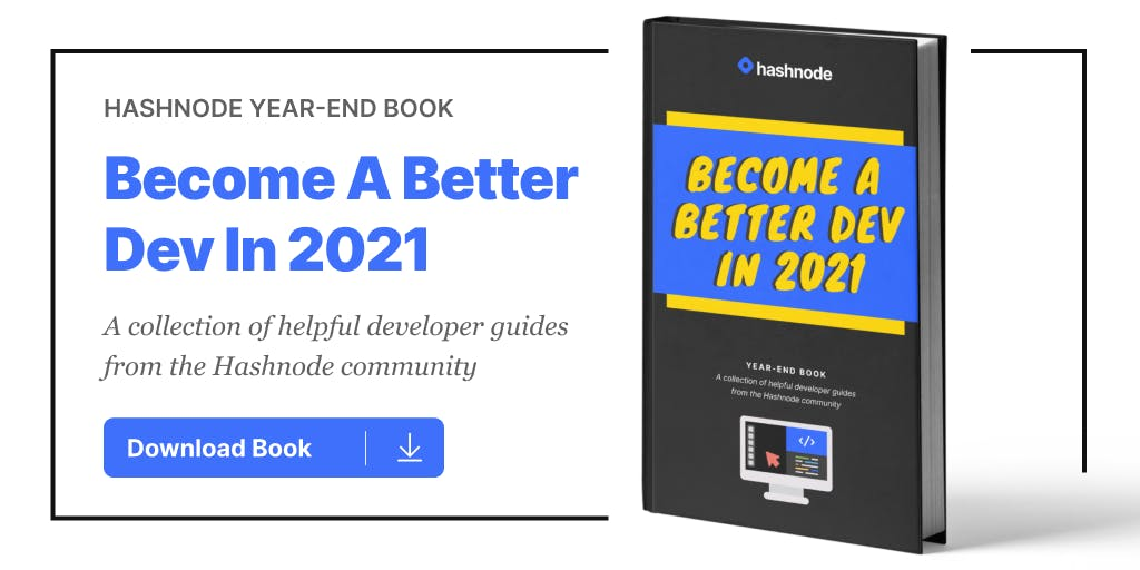 Become a better dev in 2021 - Hashnode Book