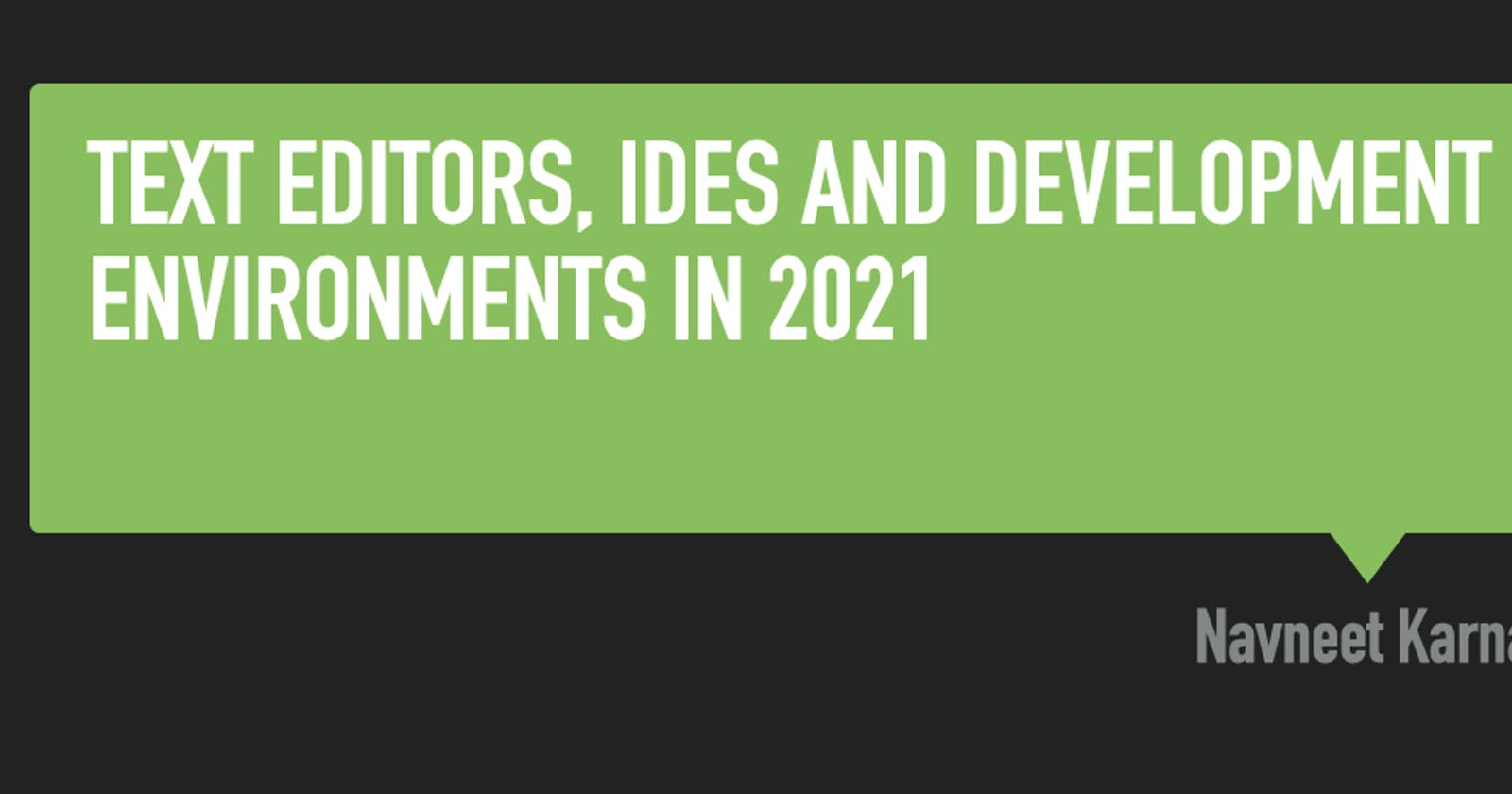 Text Editors, IDEs and Development environments in 2021