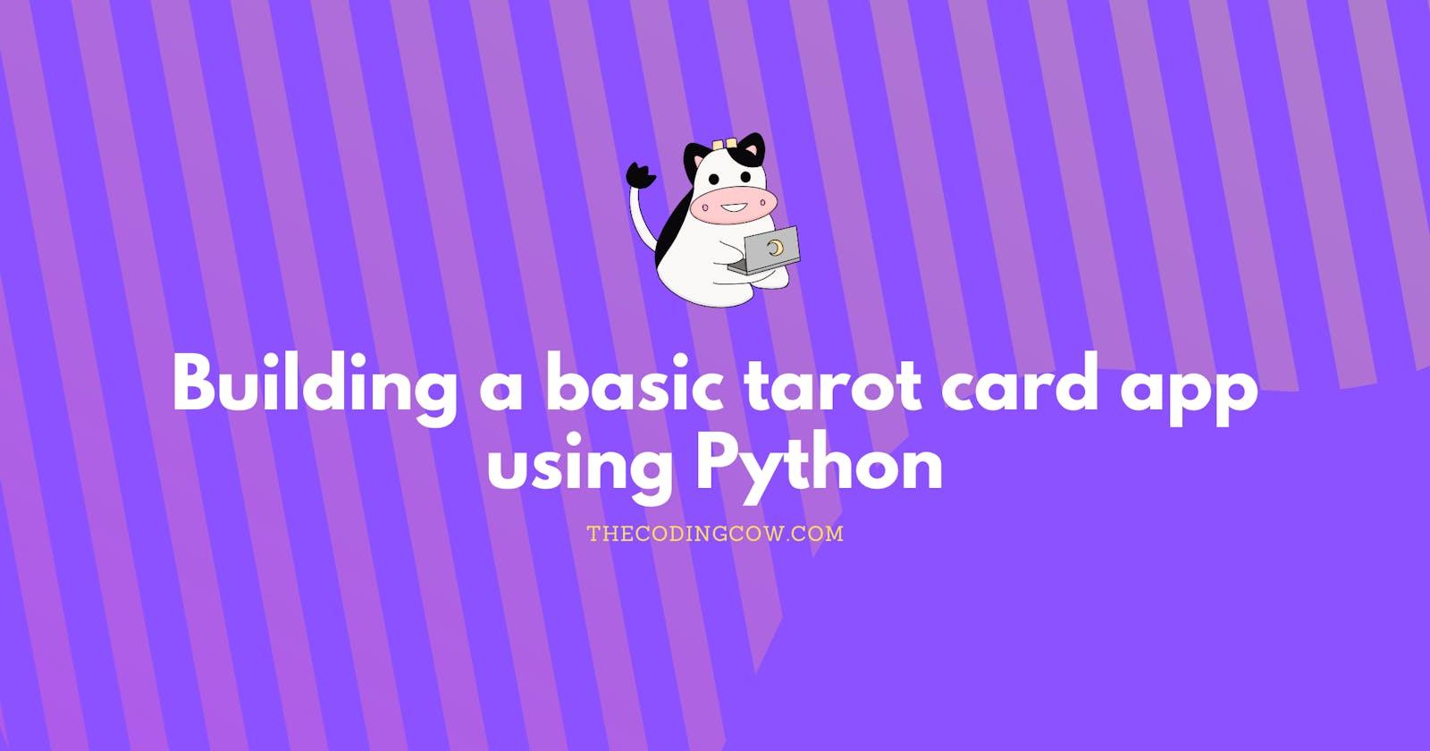 Building a basic tarot card app using Python
