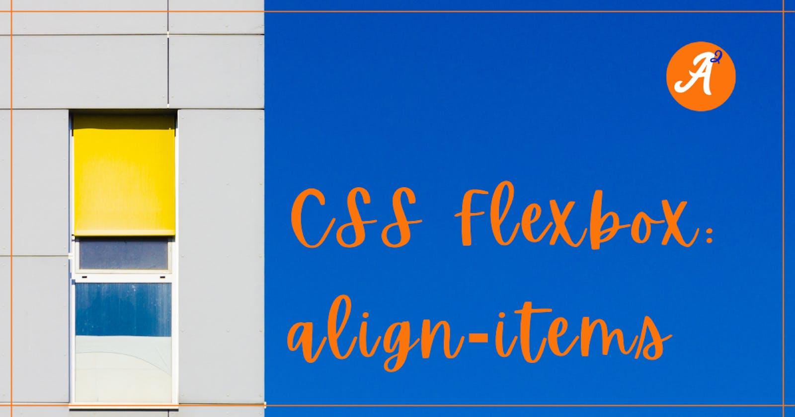 CSS Flexbox: align-items
