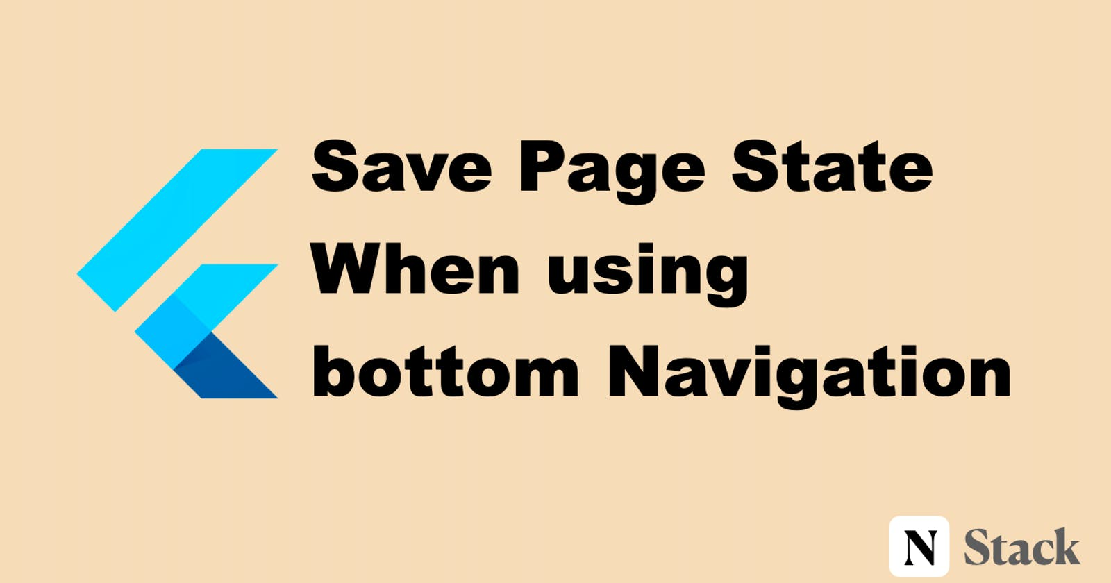 Flutter: Save page state when using bottom Nav