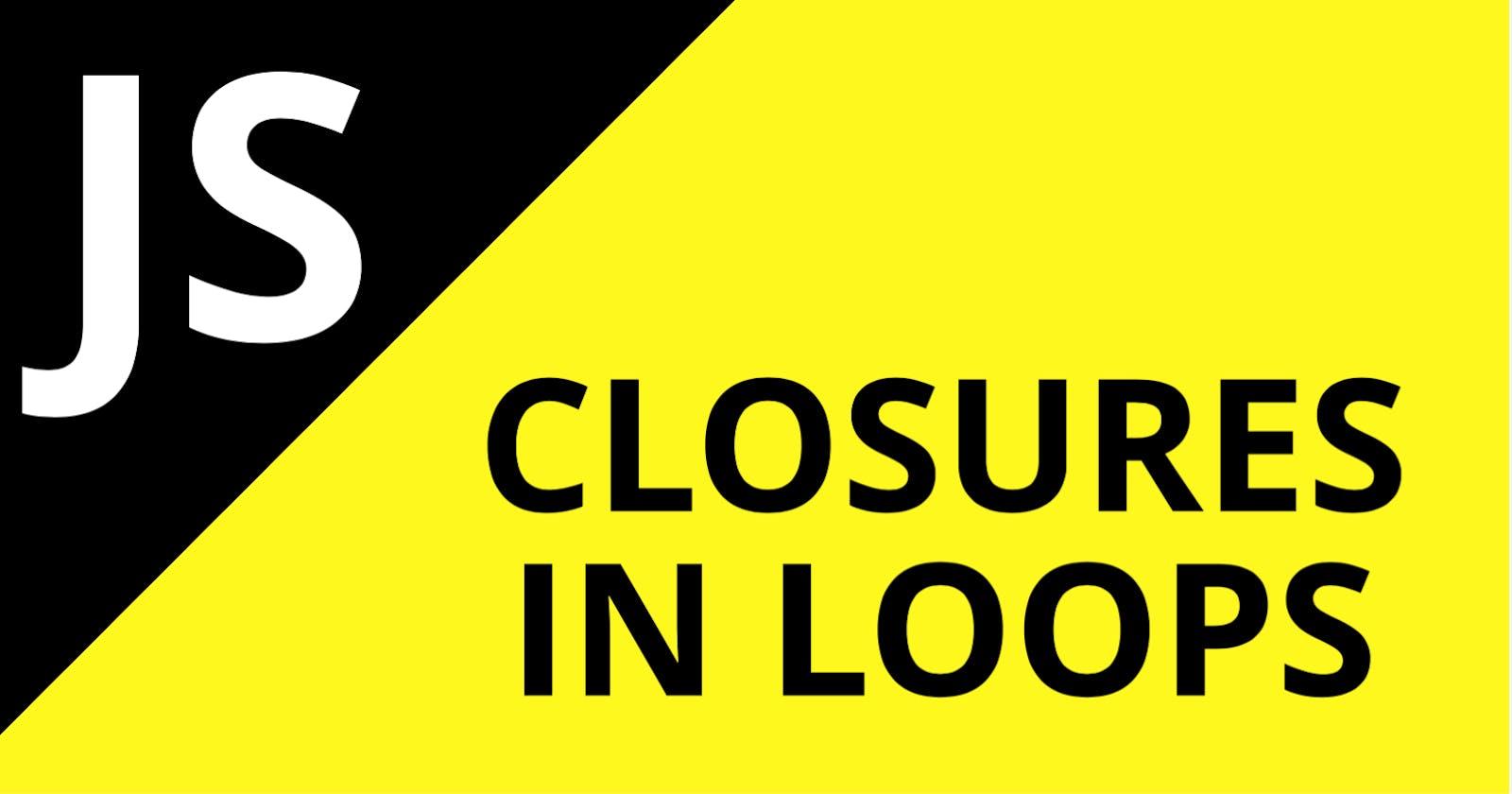 "Understanding ""Closures in Loop"" Problem and How it is Solved in ES6"