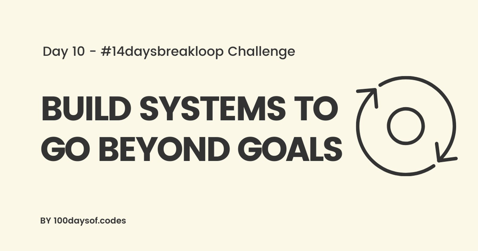 Build systems to go beyond goals