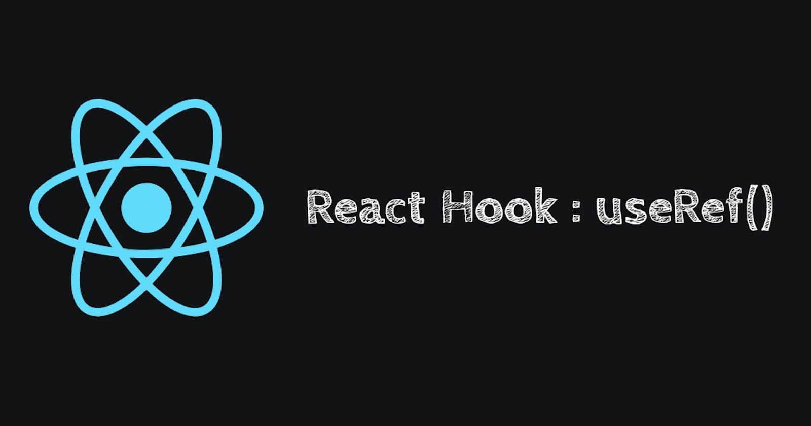 React Hook #3 useRef()