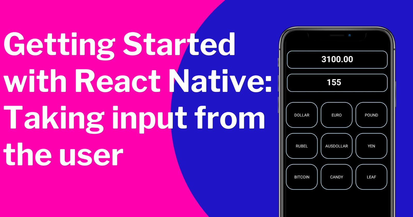 Getting Started with React Native: Taking input from the user