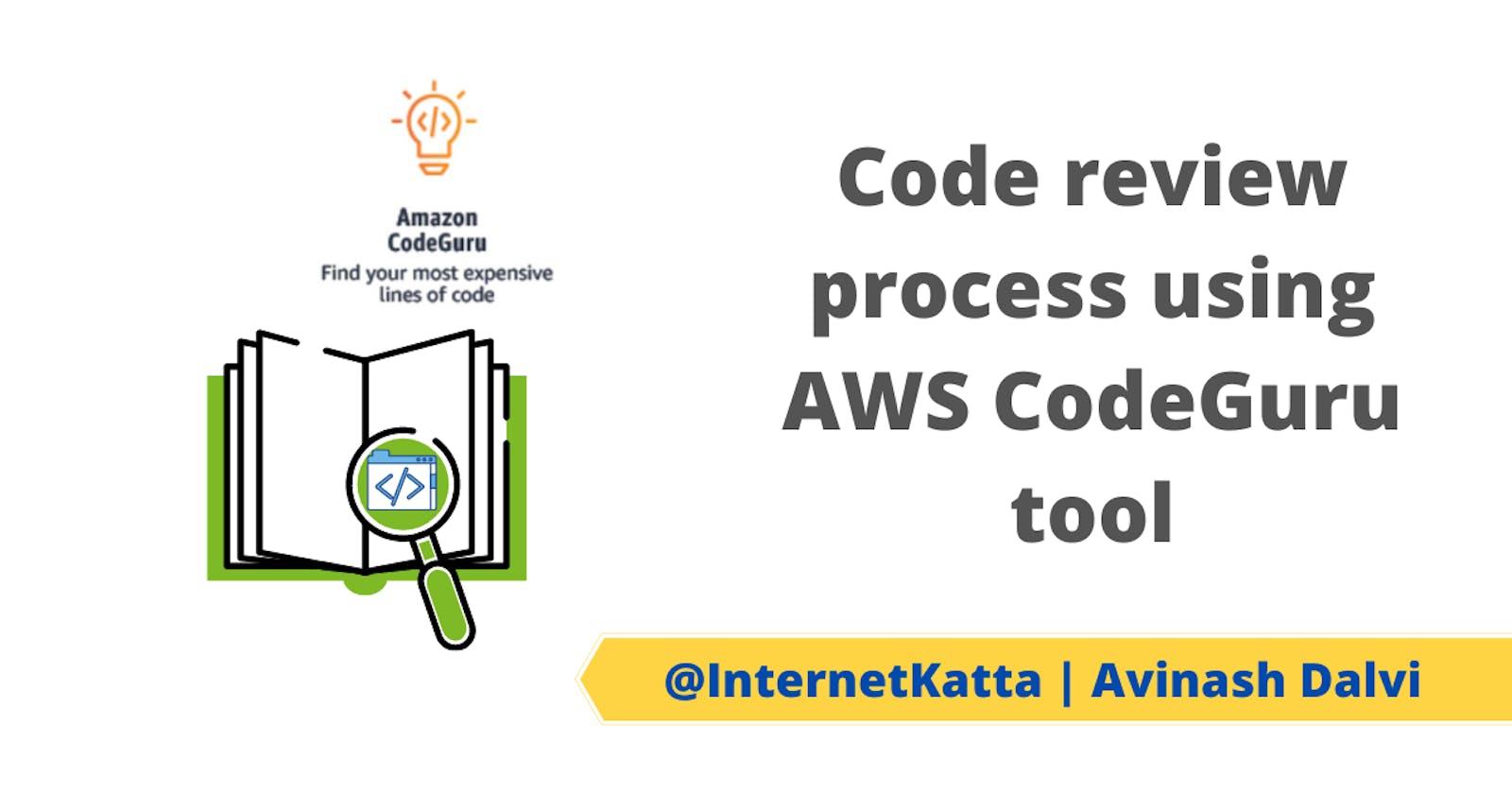 Code review process using AWS CodeGuru tool
