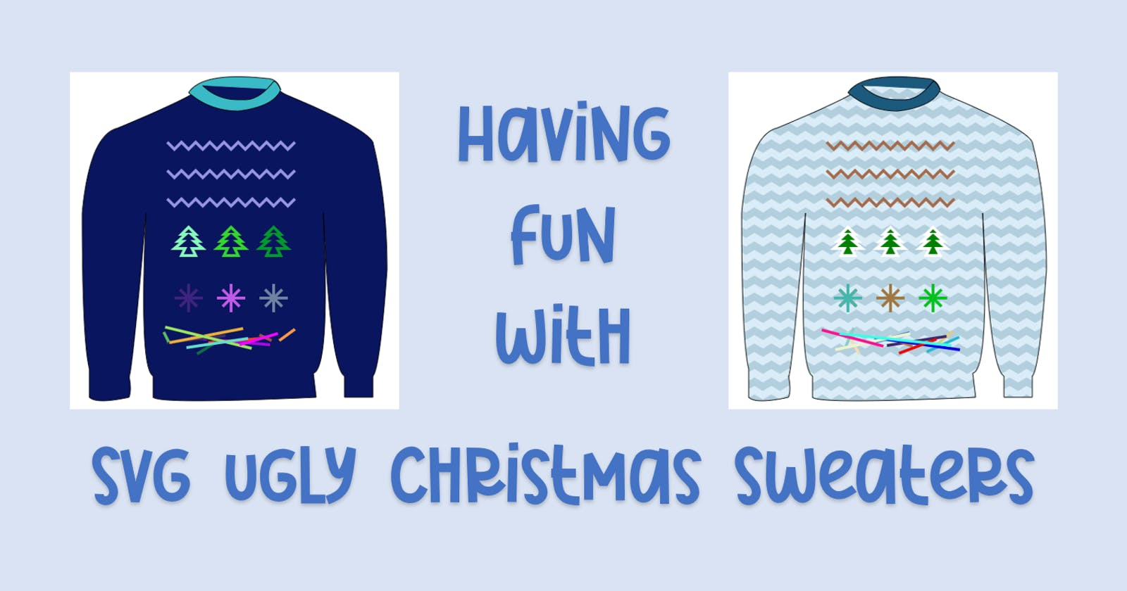 Having fun creating Ugly Christmas Sweaters with SVGs this Winter
