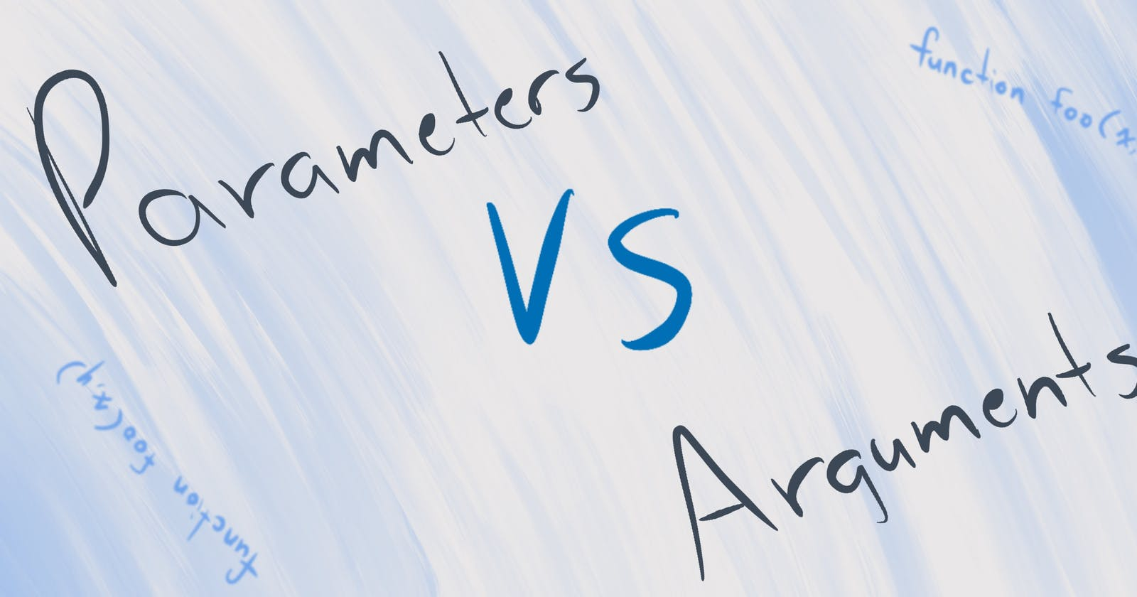 Arguments vs Parameters: What you need to know
