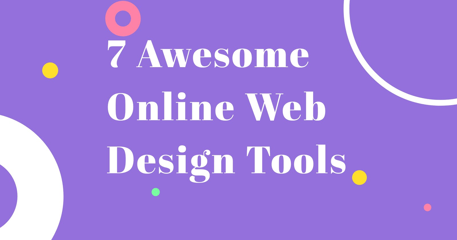7 Awesome Online Web Design Tools