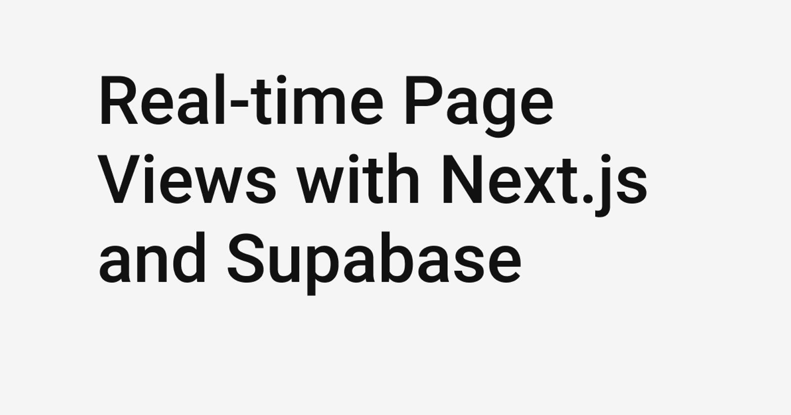 Real-time Page Views with Next.js and Supabase
