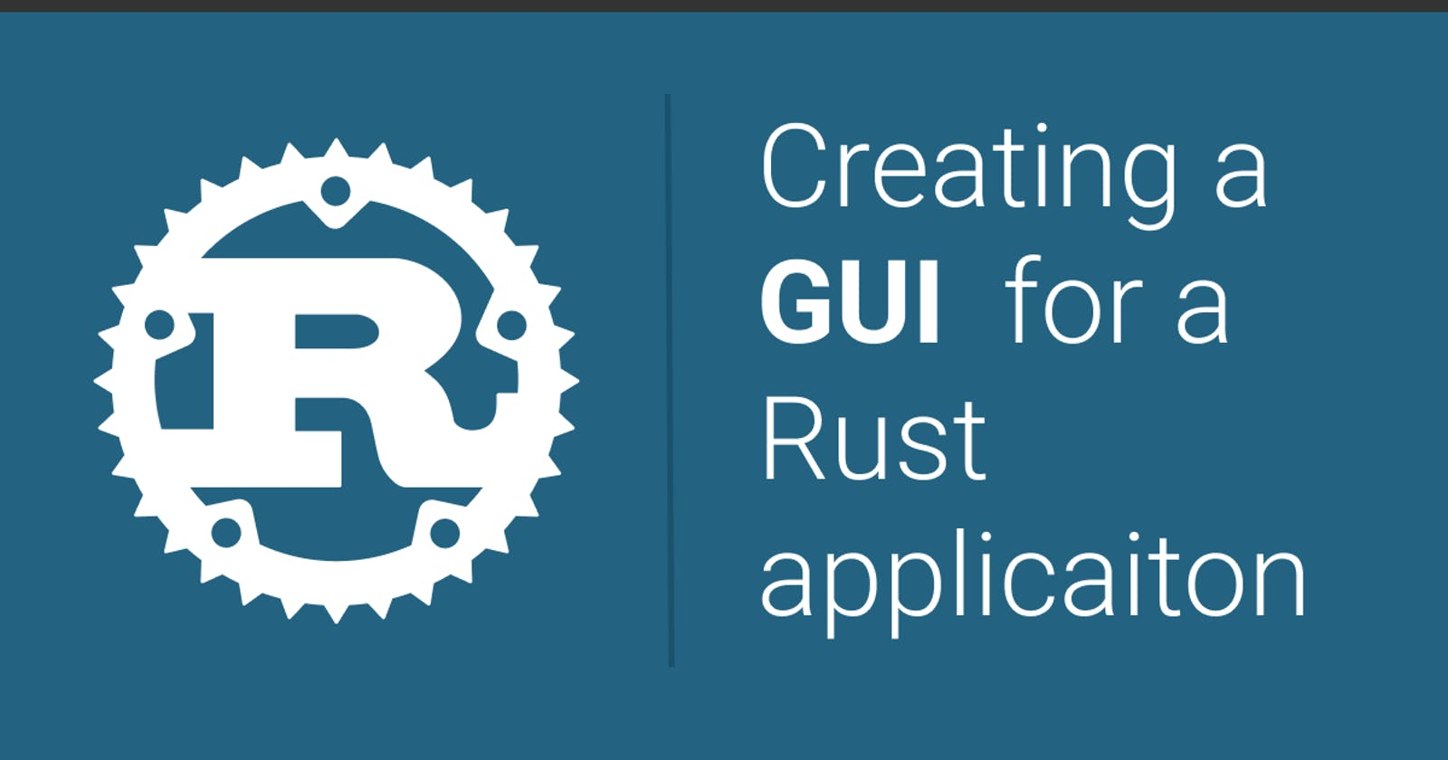 Creating a GUI for a Rust application