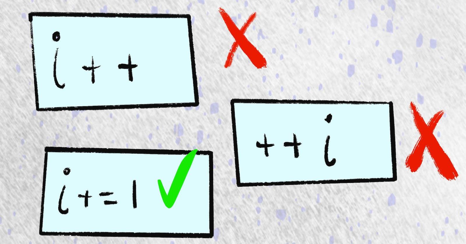 When to use i++ vs ++i vs i+=1
