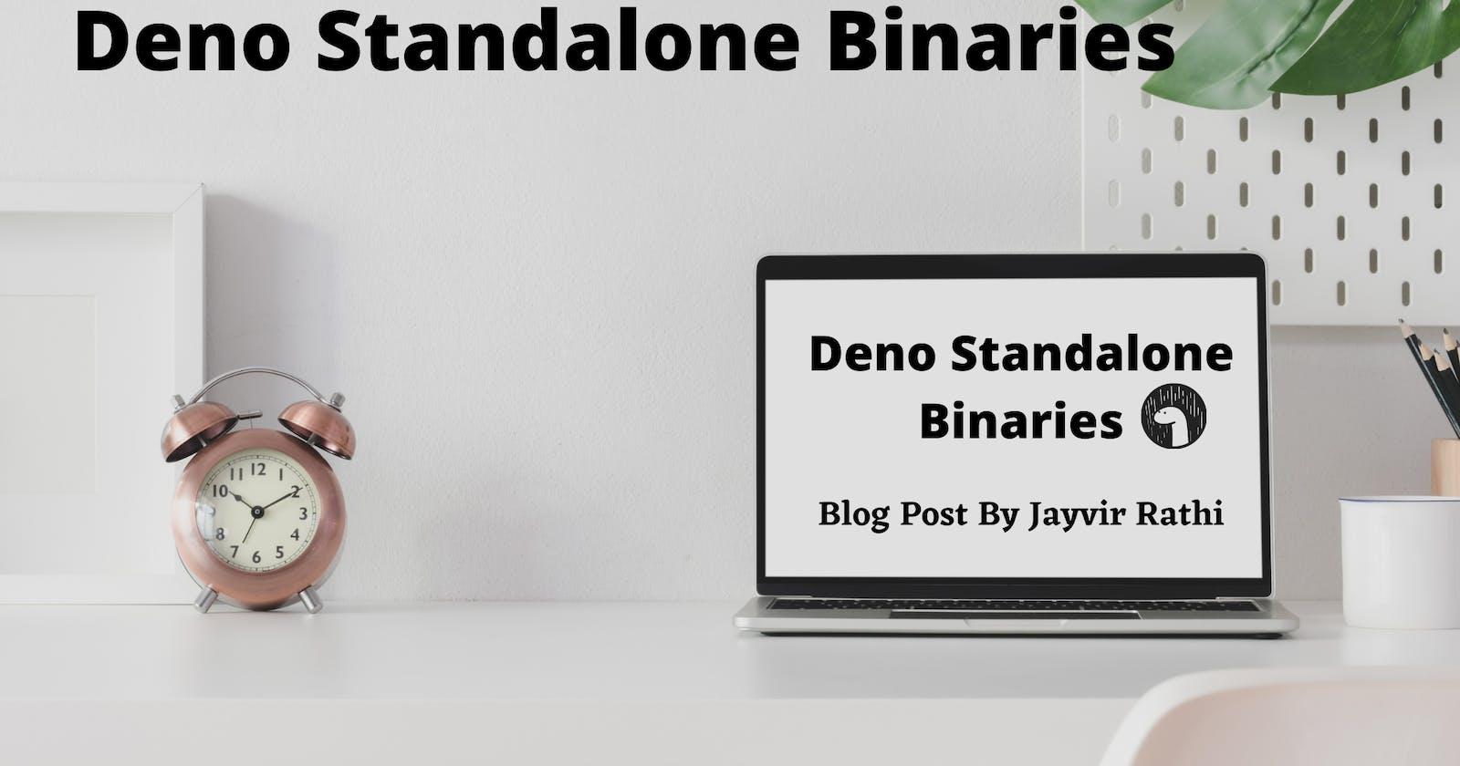 Deno Standalone Binaries