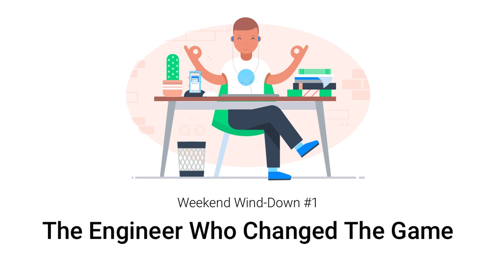 Weekend Wind-Down #1 - The Engineer Who Changed The Game