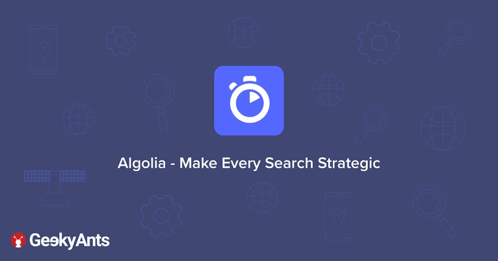 Algolia - Make Every Search Strategic
