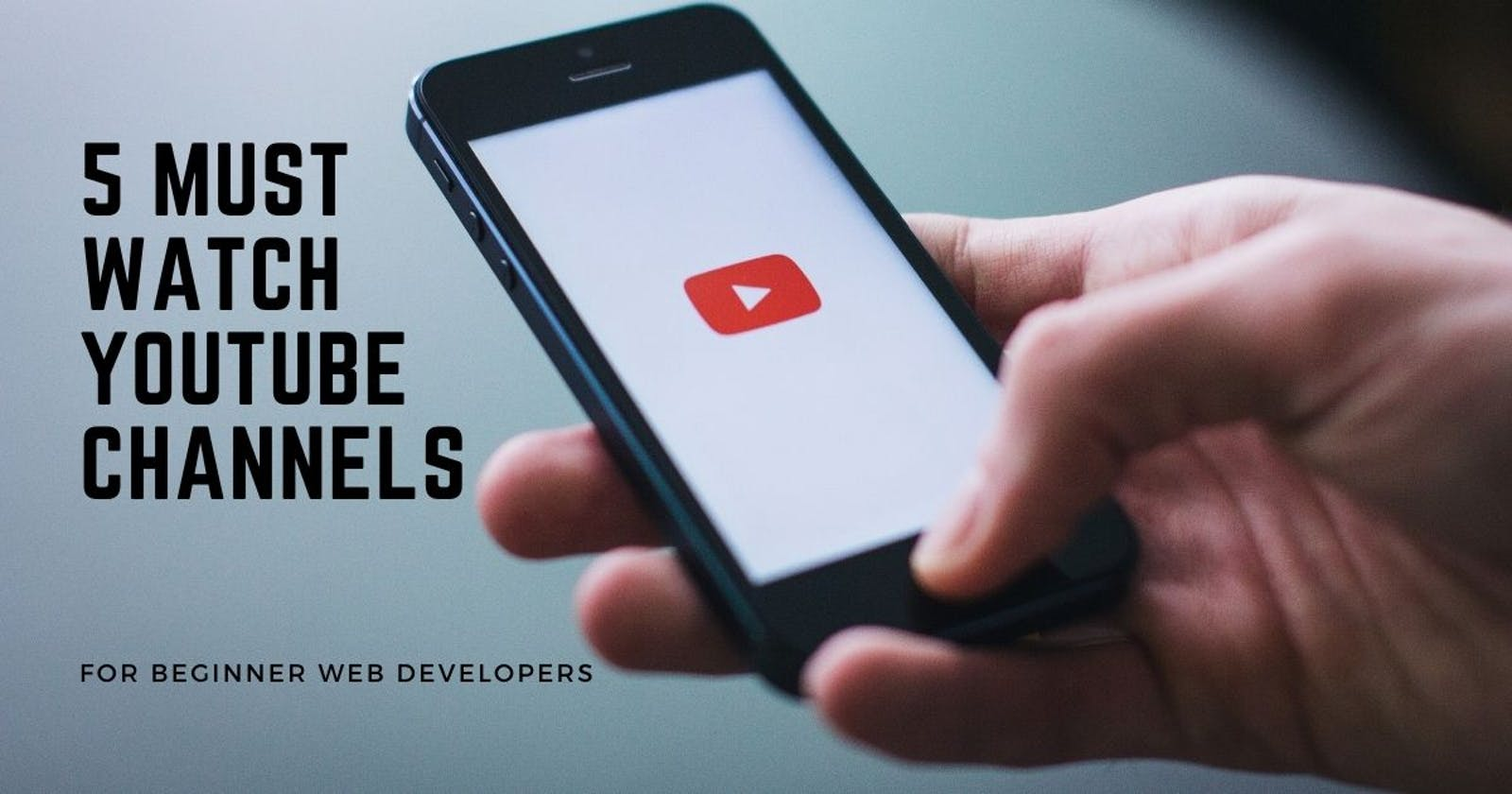 5 must watch YouTube Channels for beginner developers