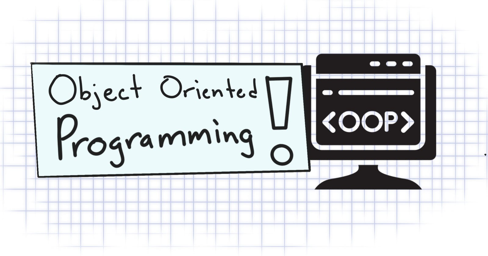 What you need to know about Object Oriented Programming
