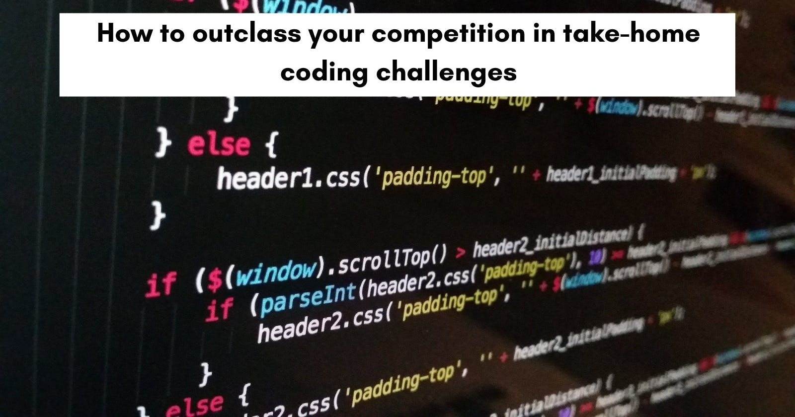How to outperform your competition in take-home coding challenges