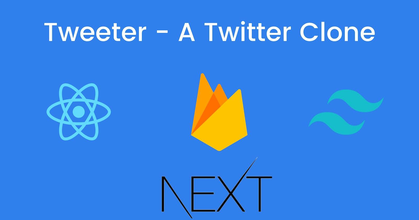 Tweeter - A Twitter clone made using React + Firebase
