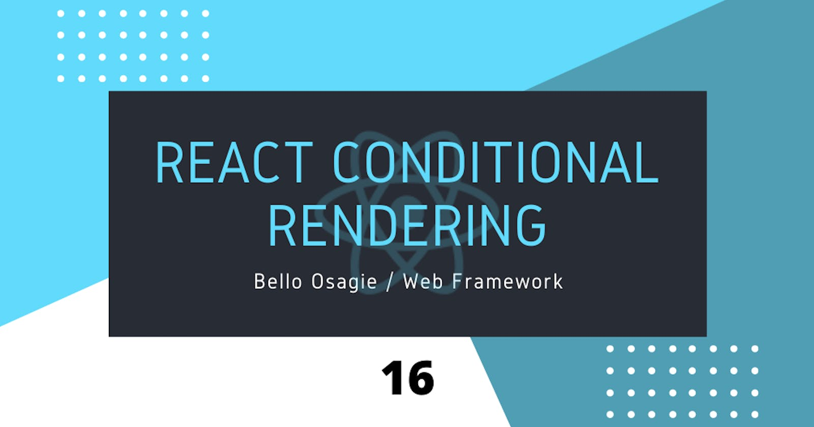 React Conditional Rendering — 1