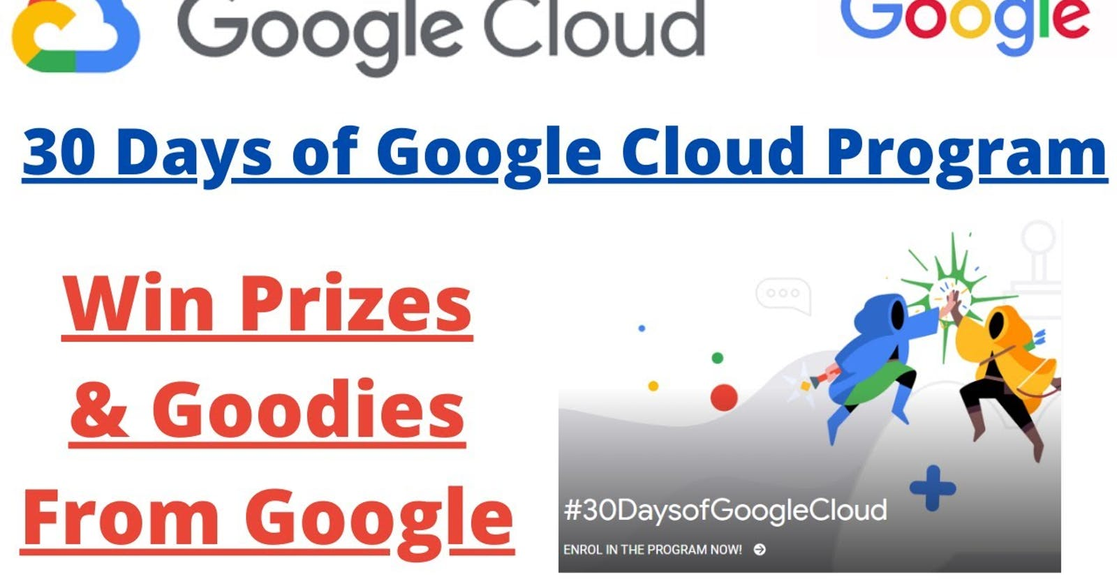All About 30 Days of Google Cloud program and How you can Win Gooogle Cloud goodies Free of Cost