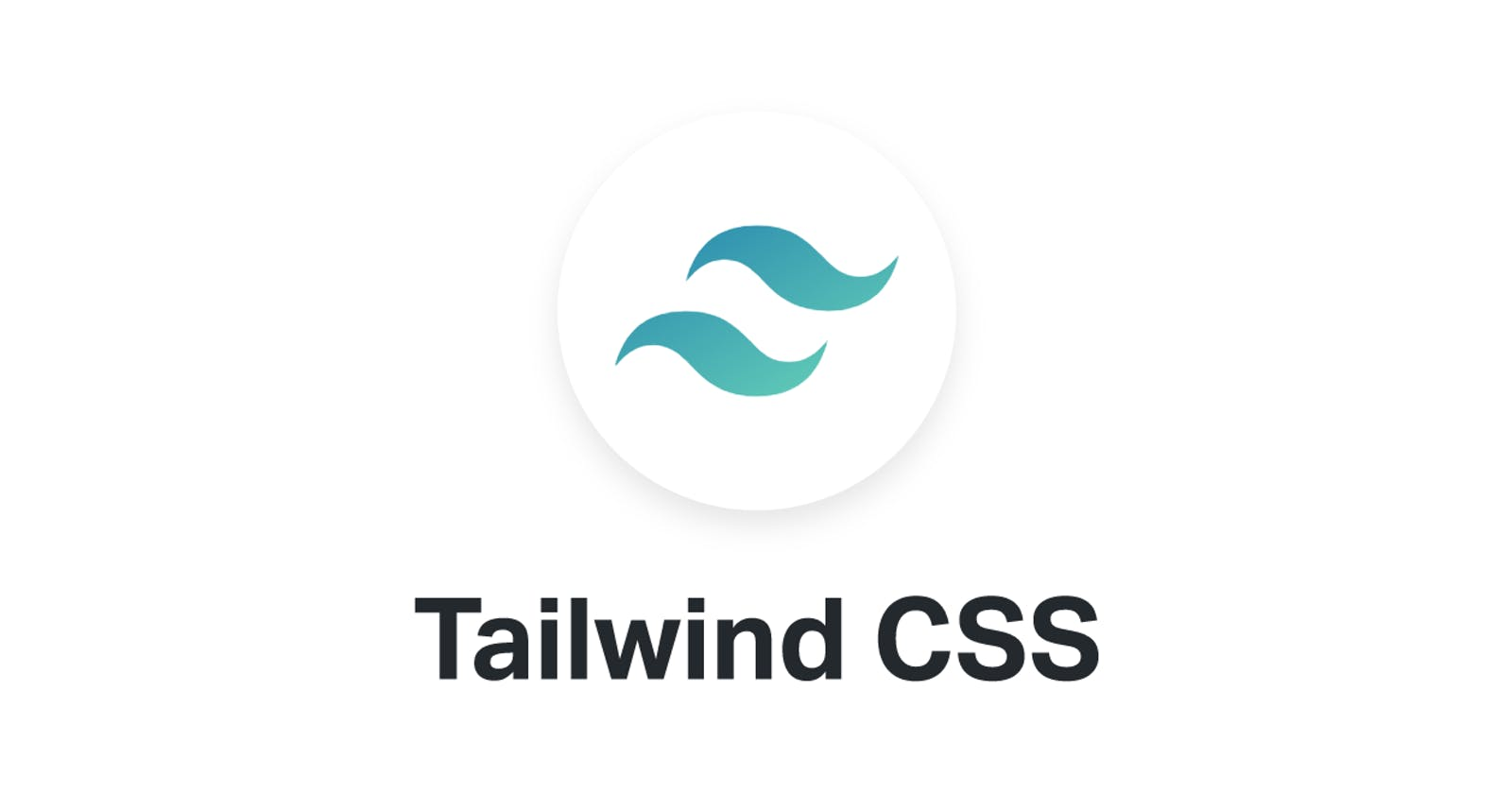 Getting Started with TailwindCSS - An Overview and Walkthrough Tutorial
