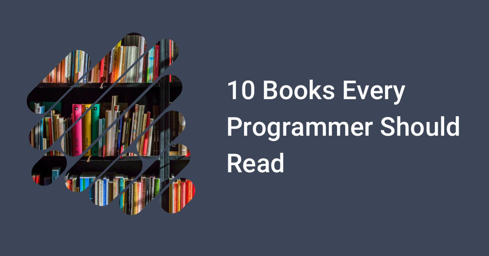10 Books Every Programmer Should Read
