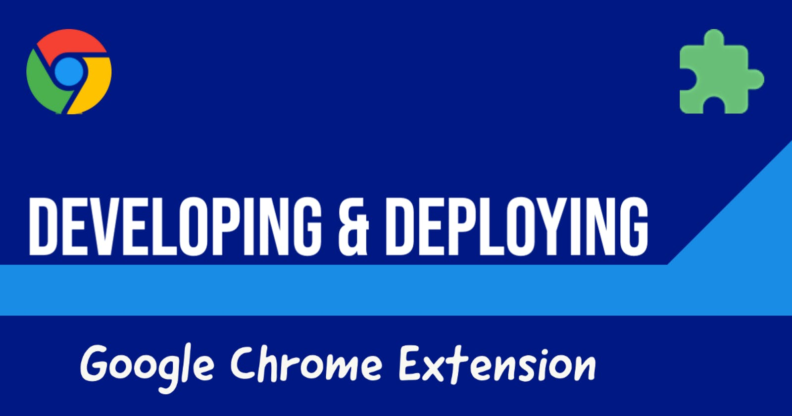 Developing & Deploying a Google Chrome Extension
