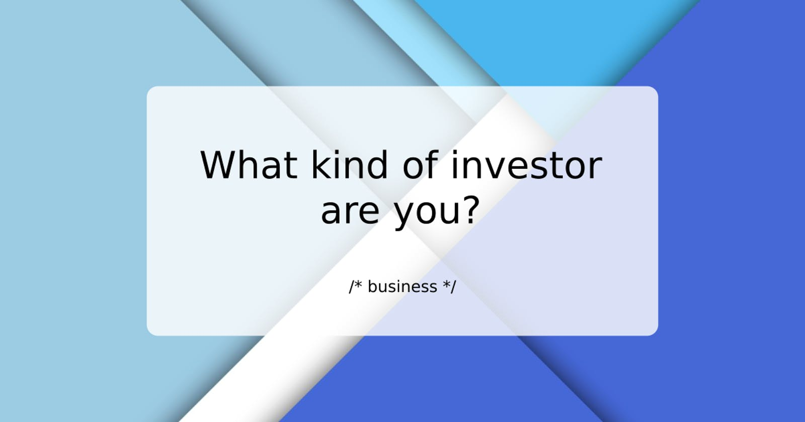 What kind of investor are you? Let's find out