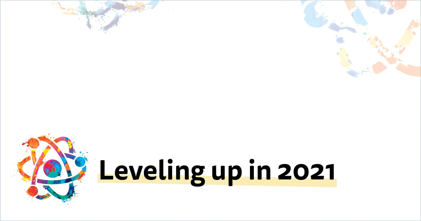 Leveling Up in 2021