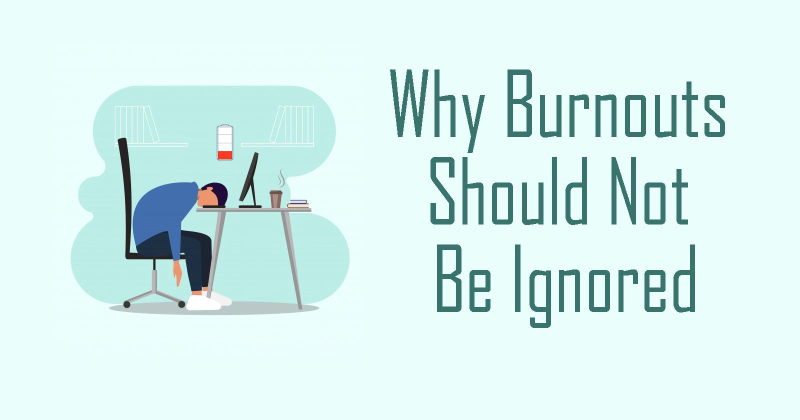 Why Burnouts Should Not Be Ignored