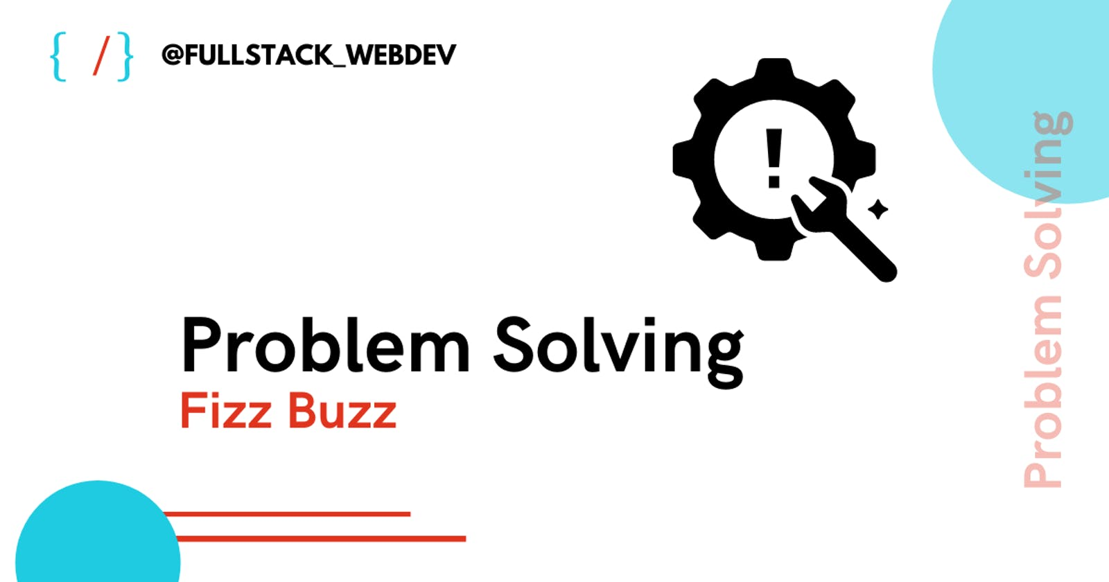 Problem Solving | Fizz Buzz Problem